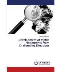 development of viable fingerprints from challenging situations development of viable fingerprints from challenging situations
