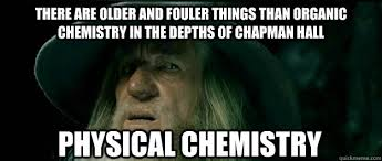 There are older and fouler things than Organic Chemistry in the ... via Relatably.com