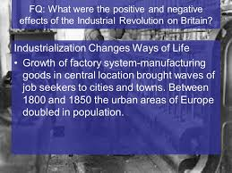 fq what were the negative effects of the industrial revolution on  fq what were the positive and negative effects of the industrial revolution on britain