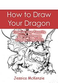 how to draw your dragon drawing your favorite cartoon dragons step by step guide