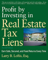 tax lien investing profit by investing in real estate tax liens book by larry b