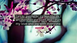 """Beautiful Quotes To Share Best Of Louise Hay Quote """"I Am So Grateful For My Beautiful Life I Am"""
