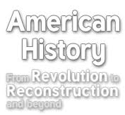 essays < american history from revolution to reconstruction and beyond logo american history from revolution to reconstruction and what happened afterwards