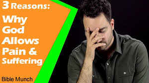Why Does God Allow Suffering | 3 Reasons: Why Does God Allow Bad ...