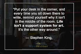 Stephen King Quotes On Love Awesome Stephen King's Interview Writing Tips Process And Quotes ProWriter