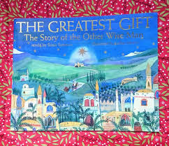 December 16th… The Greatest Gift: the Story of the Other Wise Man, retold  by Susan Summers