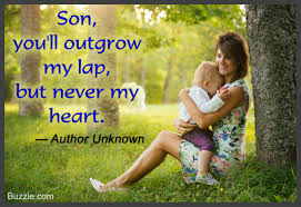 52 Amazing Quotes About The Heartwarming Mother Son Relationship