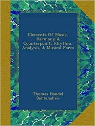 Strophic, a larger melodic entity repeated over and over to different. Elements Of Music Harmony Counterpoint Rhythm Analysis Musical Form Bertenshaw Thomas Handel Amazon Com Books
