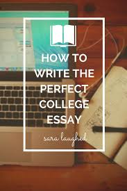 best college essay tips ideas essay tips life  how to write the perfect college essay tips and tricks from a current college student