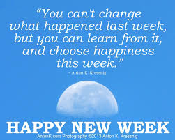 Week Quotes Cool HAPPY NEW WEEK Choose Happiness This Week