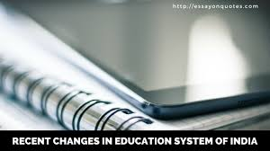 essay on recent changes in education system of short   essay on recent changes in education system of