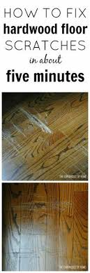 the chronicles of home easy fix for scratched hardwood floors