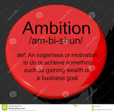 ambition definition button showing aspirations motivation and dr  ambition definition button showing aspirations motivation and dr