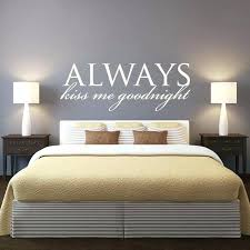 wall sayings for bedroom wall sticker quotes bedroom master bedroom headboard wall decal quotes always kiss wall sayings for bedroom