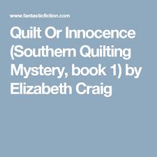Quilt Or Innocence (Southern Quilting Mystery, book 1) by ... & Quilt Or Innocence (Southern Quilting Mystery, book 1) by Elizabeth Craig Adamdwight.com
