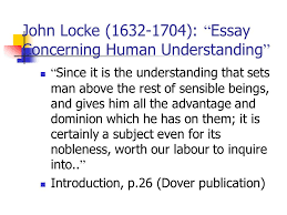 "nativism noam chomsky john locke "" essay concerning human  john locke 1632 1704 essay concerning human understanding since it is the"