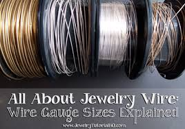 All About Jewelry Wire Wire Gauge Sizes Explained