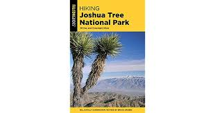 Hiking Joshua Tree National Park: 38 Day And Overnight Hikes by Bill  Cunningham