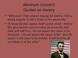 Abraham Lincoln Quotes On Slavery New The Civil War The Nation Argues Winning Mexican American War Leads