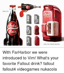 Nuka Cola Vending Machine Cool NUKA COLA NUKA COLA VENDING MACHINE With FarHarbor We Were