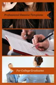 College Graduates Resume Professional Resume Templates For College Graduates