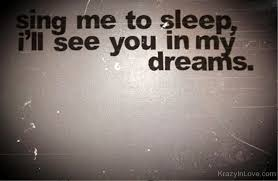 I See You In My Dreams Quotes Best of Sing Me To SleepI'll See You In My Dreams