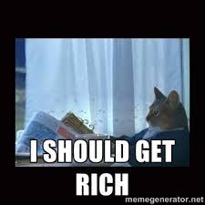 I should get rich - i should buy a boat cat | Meme Generator via Relatably.com