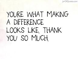 Making A Difference Quotes Magnificent Making A Difference Quotes As Well As To Make Difference In Someone