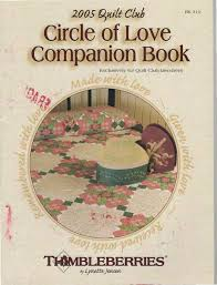 Thimbleberries New Books – See All Options Available ... & 2005 Quilt Club Circle of Love Companion Book Front Cover Adamdwight.com