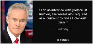 Scott Pelley Quote If I Do An Interview With [Holocaust Survivor Fascinating Holocaust Survivor Quotes