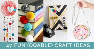 45 fun crafts that aren t