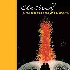 chandeliers and towers by dale chihuly and davira taragin 2009 hardcover