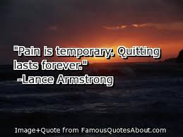 """Pain Is Temporary Quitting Last Forever """" Lance Armstrong Fascinating Sports Quote"""