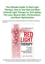 Red Light Therapy For Fat Loss Pdf Free The Ultimate Guide To Red Light Therapy How To