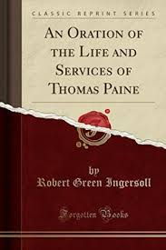 life thomas paine signed abebooks an oration of the life and services robert green ingersoll