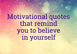 Quotes Images Enchanting Motivational Quotes That Remind You To Believe In Yourself