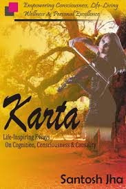 karta life inspiring essays on cognition consciousness  karta life inspiring essays on cognition consciousness causality ebook by santosh jha