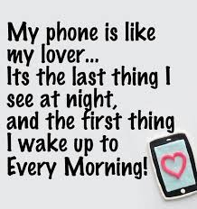 Quote About Love New My Phone Is Like My Lover Pictures Photos and Images for Facebook