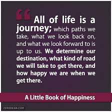 all of life is a journey which paths we take what we look back   all of life is a journey which paths we take what we look
