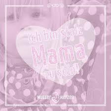 Ich Bin Stolz Mama Zu Sein Sprüche Mama Stolze Mama Und Stolz