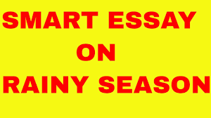 smart essay on rainy season  smart essay on rainy season