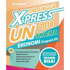 Prediksi soal ujian nasional (un) sosiologi tahun 2017. Buku Erlangga X Press Un Sma Ma 2018 Ekonomi 0043300330 Shopee Indonesia