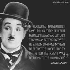 charlie chaplin on the old testament believe it or not  charlie chaplin on the old testament believe it or not atheism atheism atheist quotes and famous atheists