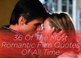 Love And Romance Quotes Inspiration 48 Of The Most Romantic Film Quotes Of All Time