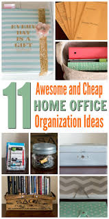 organizing ideas for home office. 11 Home Office Organization Ideas Awesome And Cheap Organizing For 6