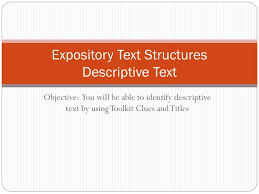 What Is Expository Text Ppt Expository Text Structures Descriptive Text Powerpoint