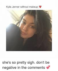 kylie jenner makeup and memes without she s so pretty