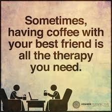 coffee and friends quotes.  Quotes Quotes About Coffee And Friends With Sometimes  Having Your Best On