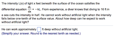 question the intensity l x of light x feet beneath the surface of the ocean satisfies the diffeial eq