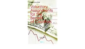 Voluntary Assignments for the Benefit of Creditors, Vol. 1: Webb, James  Avery: 9781893122284: Amazon.com: Books